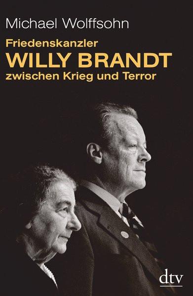 Friedenskanzler Willy Brandt zwischen Krieg und Terror