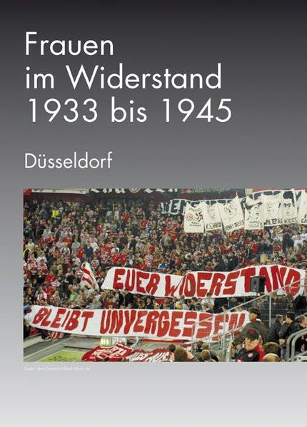 Frauen im Widerstand 1933 bis 1945