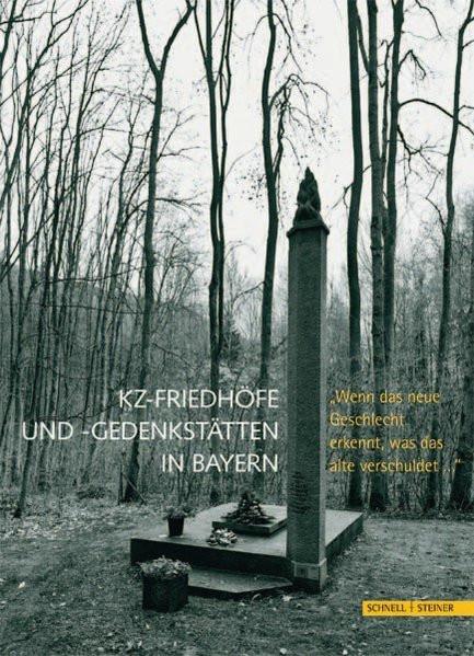 KZ-Friedhöfe und Gedenkstätten in Bayern