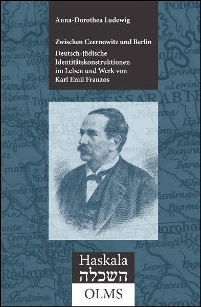 Zwischen Czernowitz und Berlin: Deutsch-jüdische Identitäskonstruktionen im Leben und Werk von Karl
