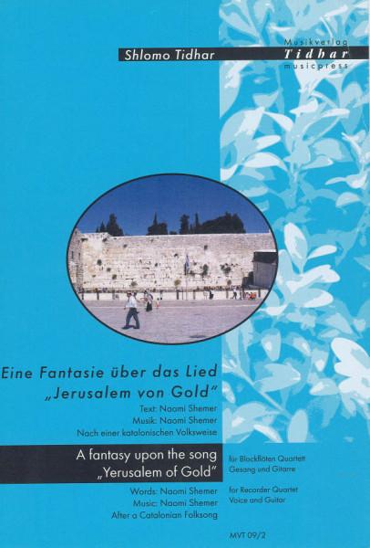 """Eine Fantasie über das Lied """"Jerusalem von Gold"""""""