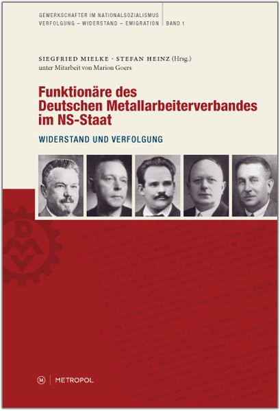 Funktionäre des Deutschen Metallarbeiterverbandes im NS-Staat