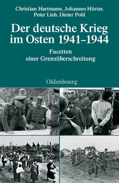 Der deutsche Krieg im Osten 1941-1944