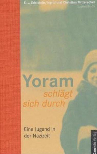 Yoram schlägt sich durch. Eine Jugend in der Nazizeit