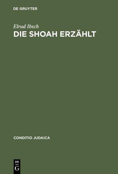 Die Shoah erzählt: Zeugnis und Experiment in der Literatur