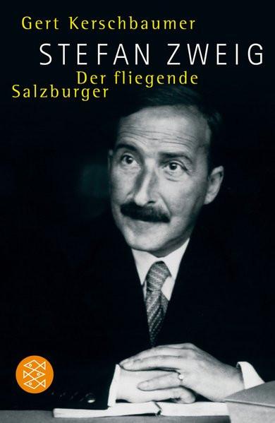 Stefan Zweig. Der fliegende Salzburger