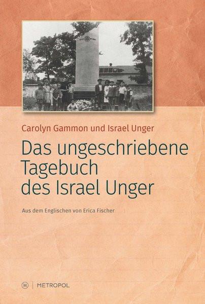 Das ungeschriebene Tagebuch des Israel Unger