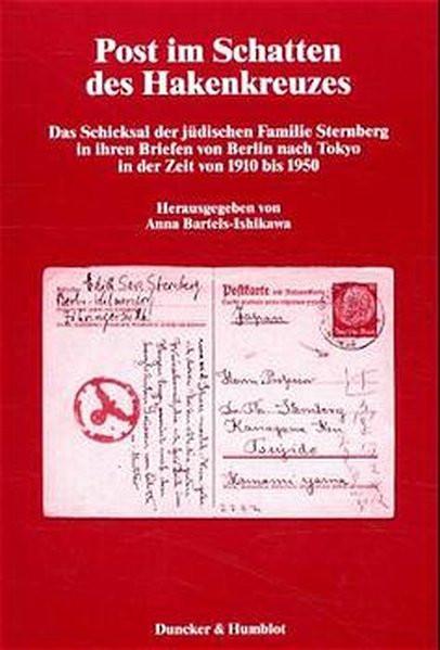 Post im Schatten des Hakenkreuzes. Das Schicksal der jüdischen Familie Sternberg in ihren Briefen vo