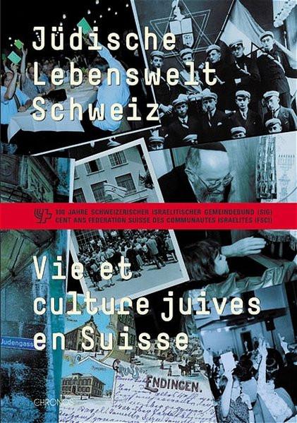 Jüdische Lebenswelt Schweiz. 100 Jahre Schweizer Israelitischer Gemeindebund