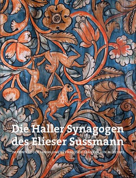 Die Haller Synagogen des Elieser Sussmann
