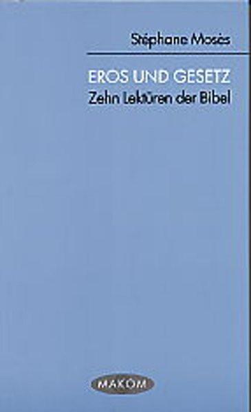 Eros und Gesetz. Zehn Lektüren der Bibel