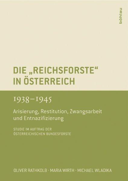"""Die """"Reichsforste"""" in Österreich 1938-1945"""