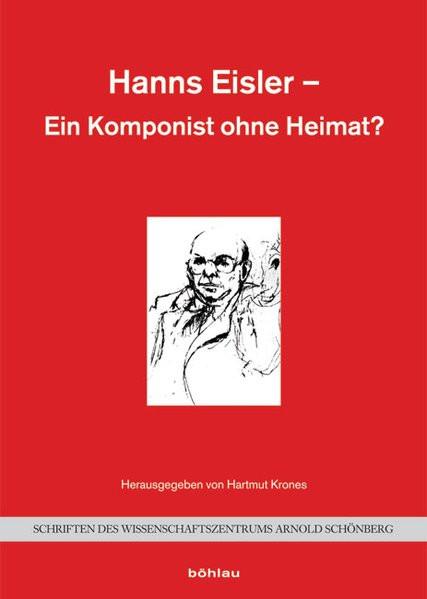 Hanns Eisler - Ein Komponist ohne Heimat