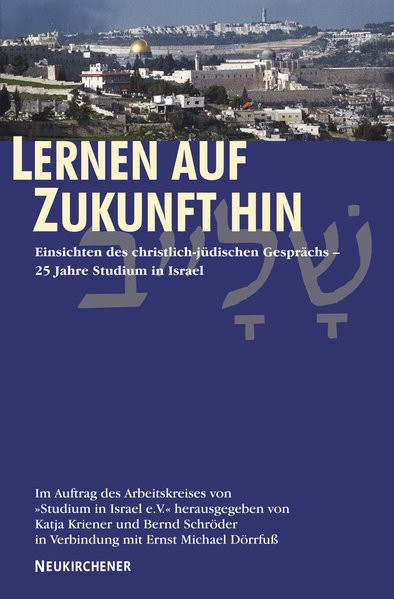 Lernen auf Zukunft hin - 25 Jahre Studium in Israel