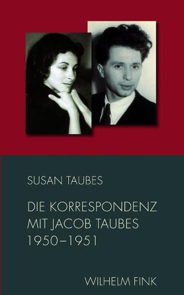 Die Korrespondenz mit Jacob Taubes 1950-1951