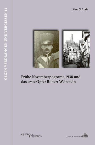 Frühe Novemberpogrome 1938 und die Ermordung Robert Weinsteins