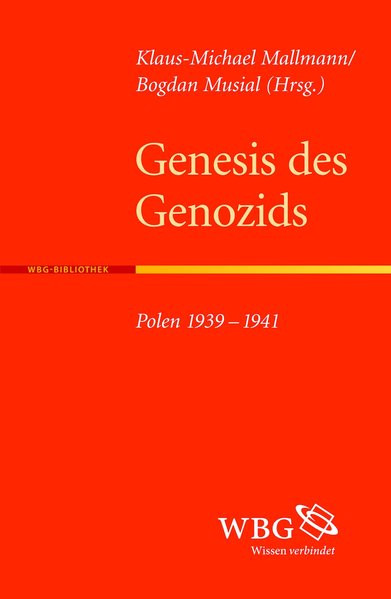 Genesis des Genozids. Polen 1939-1941