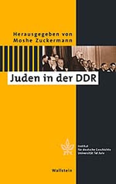 Zwischen Politik und Kultur. Juden in der DDR