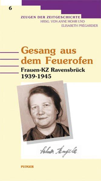Gesang aus dem Feuerofen. Frauen-KZ Ravensbrück 1939-1945