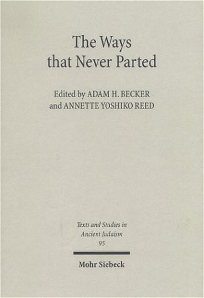 The Ways that Never Parted. Jews and Christians in Late Antiquity and the Early Middle Ages