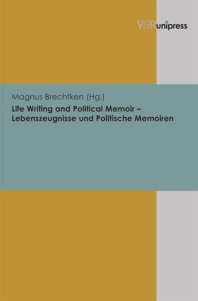 Life Writing and Political Memoir - Lebenszeugnisse und Politische Memoiren