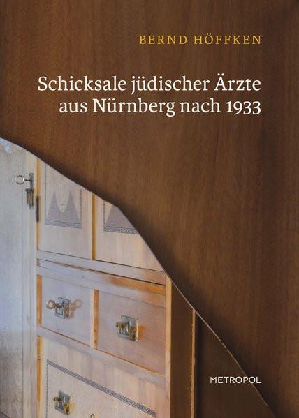 Schicksale jüdischer Ärzte aus Nürnberg nach 1933