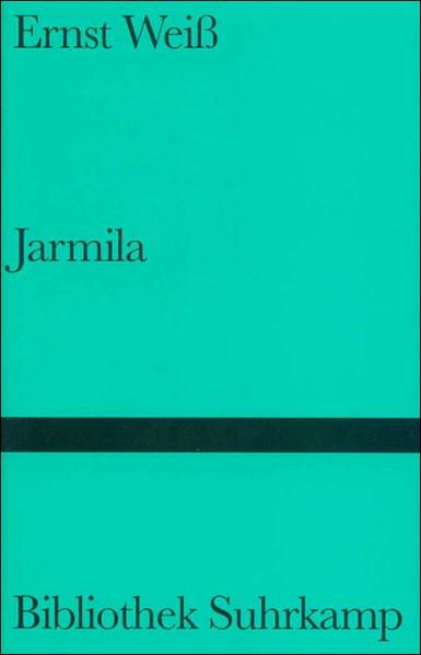 Jarmila. Eine Liebesgeschichte aus Böhmen