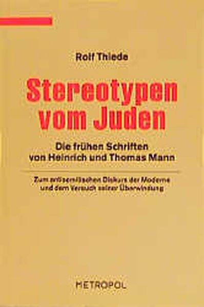 Stereotypen vom Juden. Die frühen Schriften von Heinrich und Thomas Mann