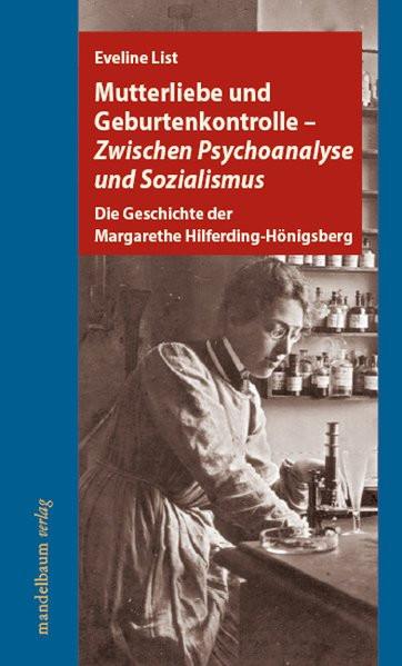 Mutterliebe und Geburtenkontrolle - Zwischen Psychoanalyse und Sozialismus