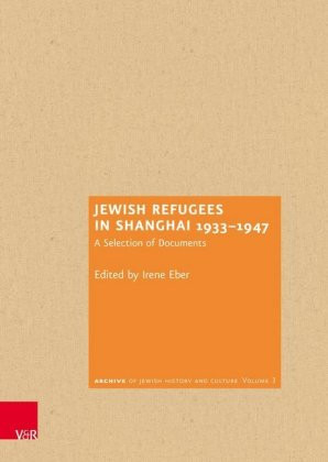 Jewish Refugees in Shanghai 1933–1947