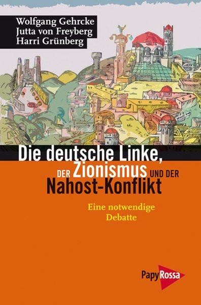 Die deutsche Linke, der Zionismus und der Nahost-Konflikt