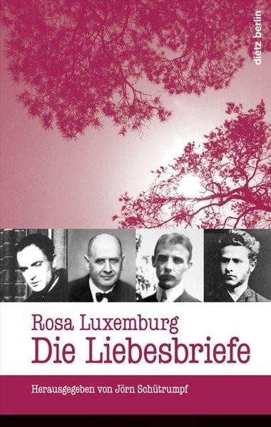 Rosa Luxemburg. Die Liebesbriefe