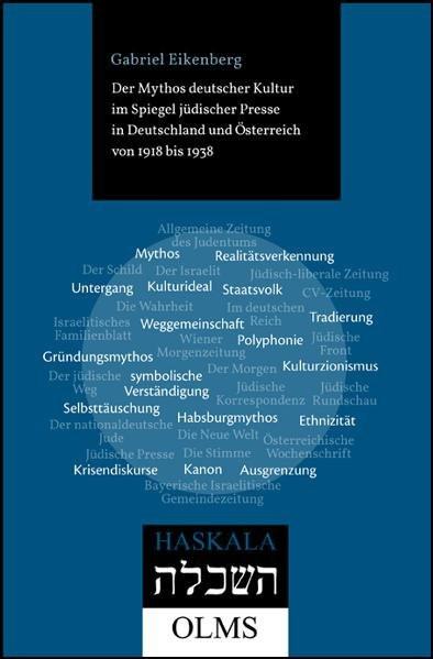 Der Mythos deutscher Kultur im Spiegel jüdischer Presse in Deutschland und Österreich von 1918 bis 1