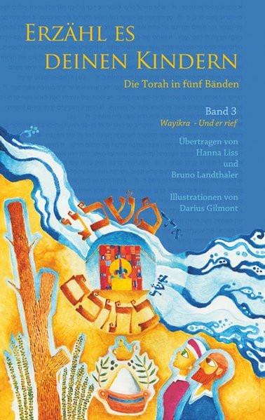 Erzähl es deinen Kindern. Die Torah in fünf Bänden. Bd. 3