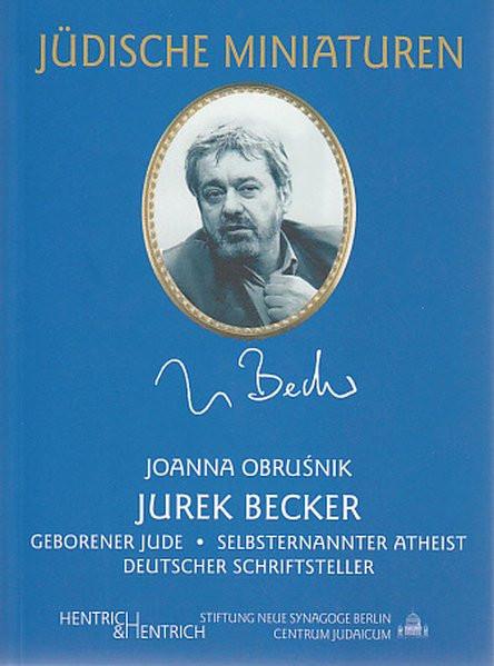 Jurek Becker. Geborener Jude - Selbsternannter Atheist - Deutscher Schriftsteller