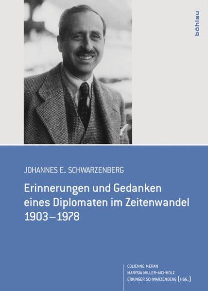 Erinnerungen und Gedanken eines Diplomaten im Zeitenwandel 1903-1978
