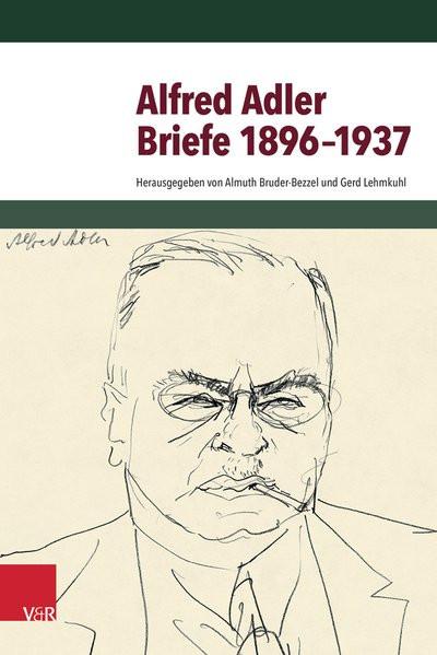 Alfred Adler. Briefe 1896-1937