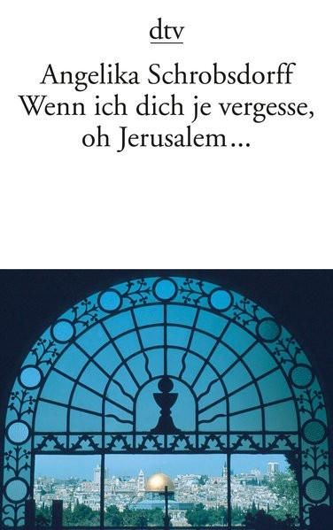 Wenn ich dich je vergesse, oh Jerusalem....