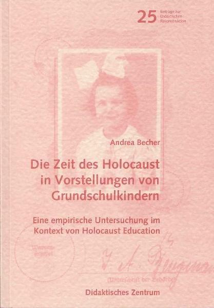 Die Zeit des Holocaust in Vorstellungen von Grundschulkindern