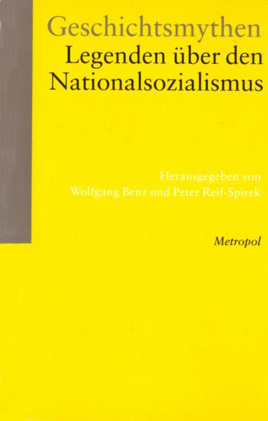 Geschichtsmythen. Legenden über den Nationalsozialismus