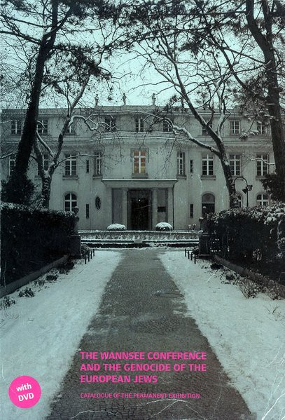 The Wannsee Conference and the Genocide of the European Jews