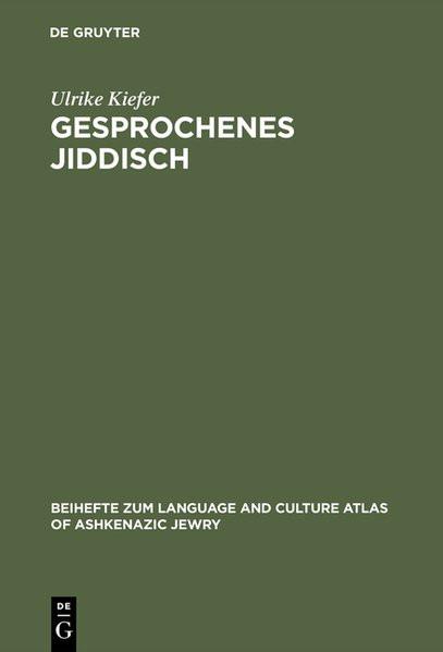 Gesprochenes Jiddisch. Textzeugen einer europäisch-jüdischen Kultur
