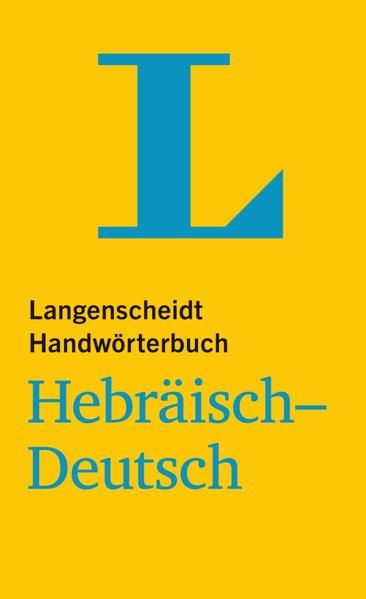 Langenscheidt Handwörterbuch Hebräisch-Deutsch - für Schule, Studium und Beruf