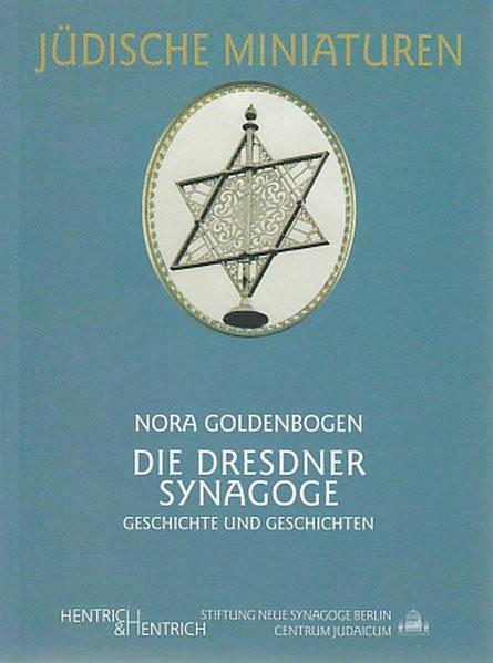 Die Dresdner Synagoge. Geschichte und Geschichten
