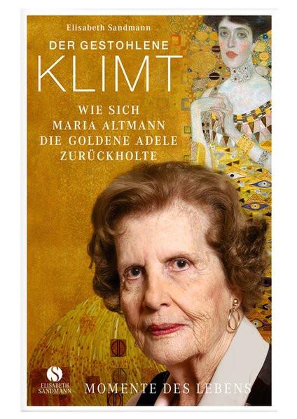 """Der gestohlene Klimt - Wie sich Maria Altmann die """"Goldene Adele"""" zurückholte"""