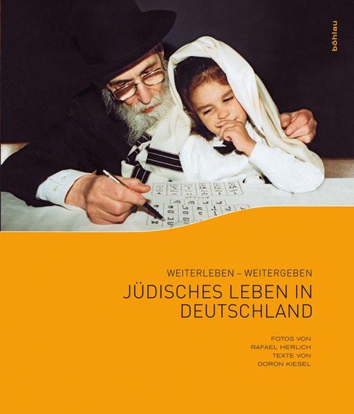 Weiterleben - Weitergeben. Jüdisches Leben in Deutschland