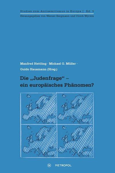 """Die """"Judenfrage"""" - ein europäisches Phänomen?"""