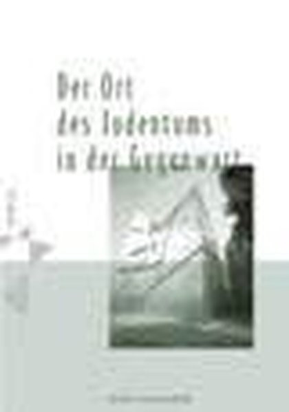 Der Ort des Judentums in der Gegenwart (1989-2002)