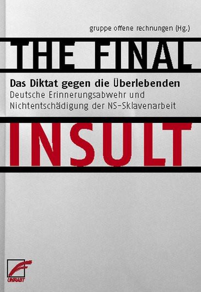 The Final Insult - Das Diktat gegen die Überlebenden