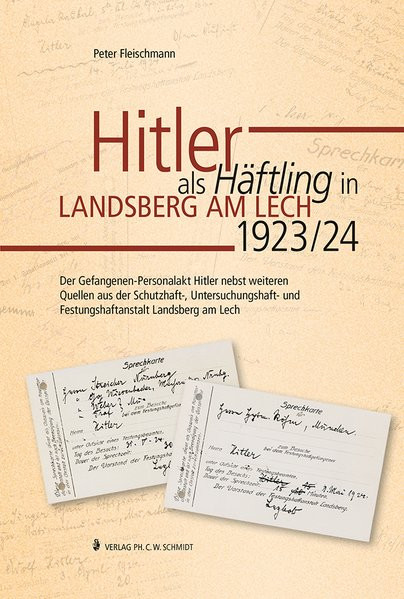 Hitler als Häftling in Landsberg am Lech 1923/24